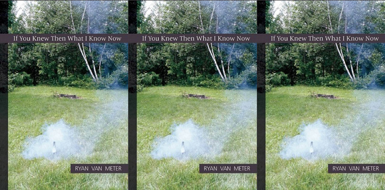 Cover art for Ryan Van Meter's If You Knew Then What I Know Now
