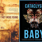 Cover art for Matt Bell's books How They Were Found and Cataclysm Baby