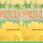 Cover art for How To Leave Hialeah by Jennine Capó Crucet