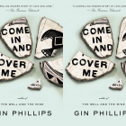 Cover art for Come In and Cover Me by Gin Phillips