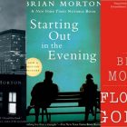 Three of author Brian Morton's books side-by-side: Starting out in the Evening, Florence Gordon, and A Window Accross the River.