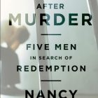 the cover of Life After Murder: Five Men in Search of Redemption