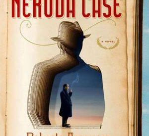 cover of The Neruda Case by Roberto Ampuero