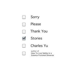 "Cover of Charles Yu's ""Sorry Please Thank You: Stories"""