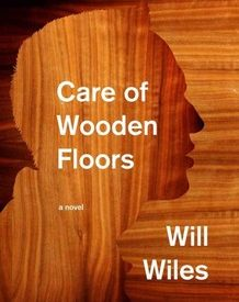 """cover of """"care of wooden floors"""" by Will Wiles"""