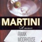 cover of Martini: A Memoir by Frank Moorhouse