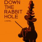 cover of Down the Rabbit Hole