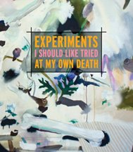 cover of Experiments I Should Like Tried At My Own Death
