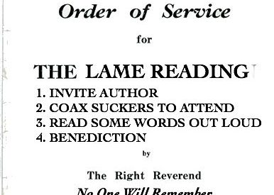 """an """"order of service"""" for """"The Lame Reading"""" lists out a series of four items: """"1. invite author 2. coax suckers to attend 3. read some words out loud 4. benediction by The Right Reverend No one Will Remember"""" on """"Saturday April 2nd, 1966 at 7:30 pm"""""""
