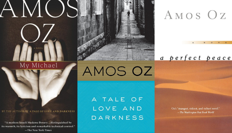 """Three of Amos Oz's books, """"My Michael,"""" """"A Tale of Love and Darkness,"""" and """"A Perfect Peace."""""""