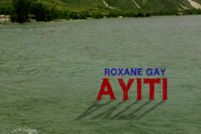 cover of Ayiti by Roxane Gay