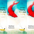 The cover of I'm Not Saying I'm Just Saying side-by-side-by-side.