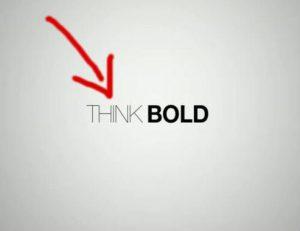 think bold