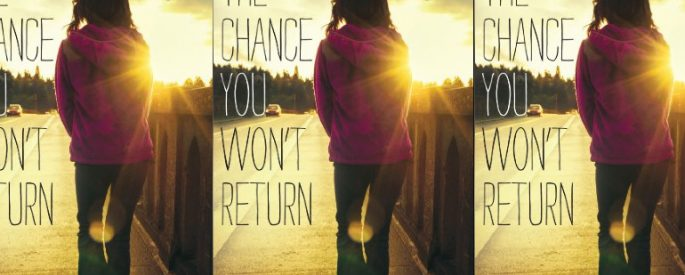 The Chance You Wont Return