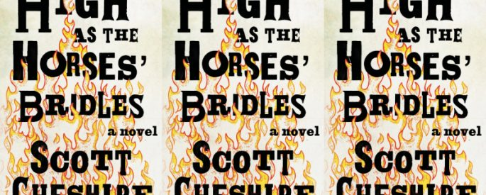 "Cover of ""High As The Horses' Bridles"" by Scott Cheshire"