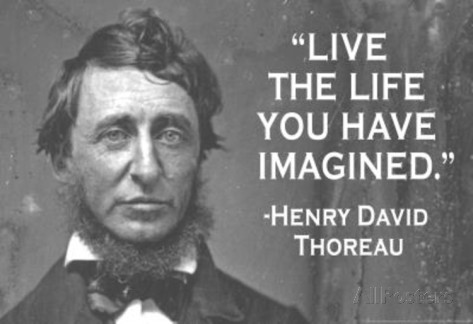 "A picture of Henry David Thoreau and his quote ""Live the Life You Have Imagined"""