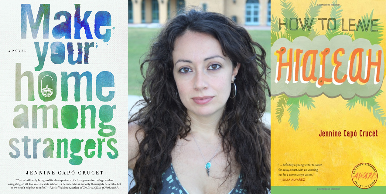 """Three images side by side with the book covers of """"Make Your Home Among Strangers"""" and """"How to Leave Hialeah"""" with the author Jennine Capo Crucet in the middle."""