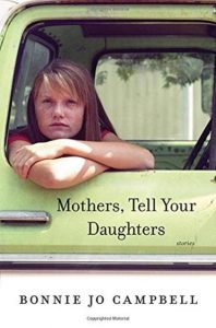 MOTHERS, TELL YOUR DAUGHTERS_bonnie jo campbell