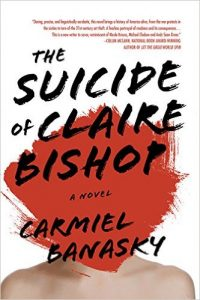 Book cover of SUICIDE OF CLAIRE BISHOP by Carmiel Banasky