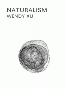 """Book cover of """"Naturalism"""" by Wendy Xu"""
