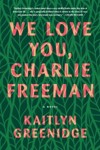 Book cover of We Love You, Charlie Freeman by Kaitlyn Greenidge
