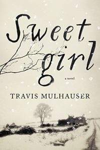Book cover of Sweet Girl by Travis Mulhauser