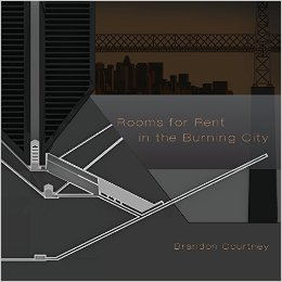 Book cover of Rooms for rent in the burning city by BRANDON COURTNEY