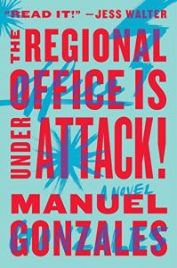 Book cover of The Regional Office is Under Attack! by Manuel Gonzales