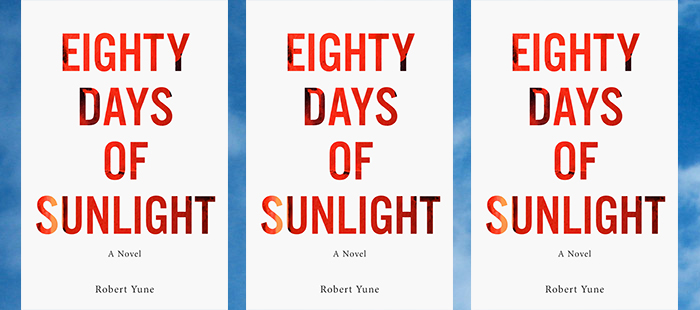 Side by side covers of Eighty Days of Sunlight by Robert Yune
