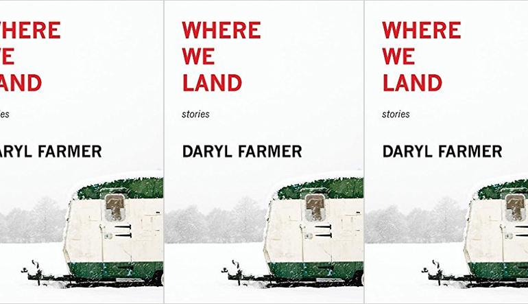 WHERE WE LAND_daryl farmer
