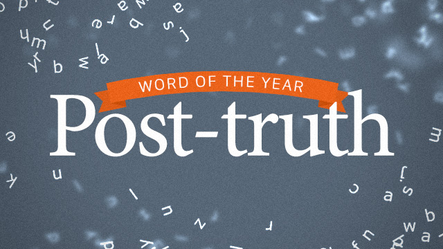 """Gray background with text reading """"Word of the Year Post-truth."""""""