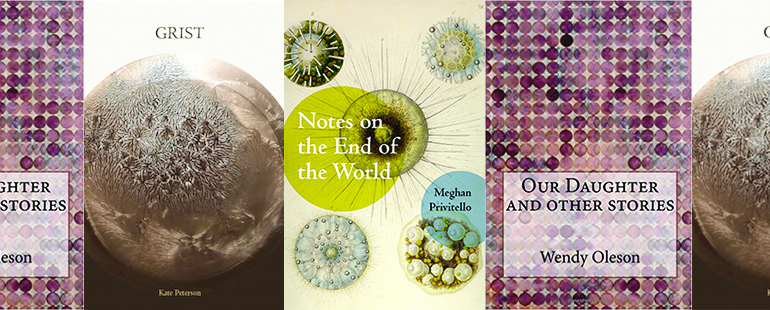 """Book covers for """"Grist,"""" """"Notes on the End of the World,"""" and """"Our Daughter and Other Stories."""""""