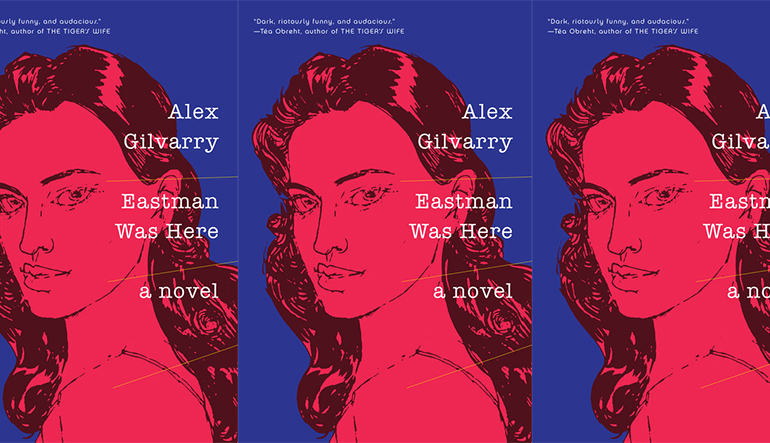 """Book cover for """"Eastman was Here"""" by Alex Gilvarry. A pink drawing of a woman is behind the text."""