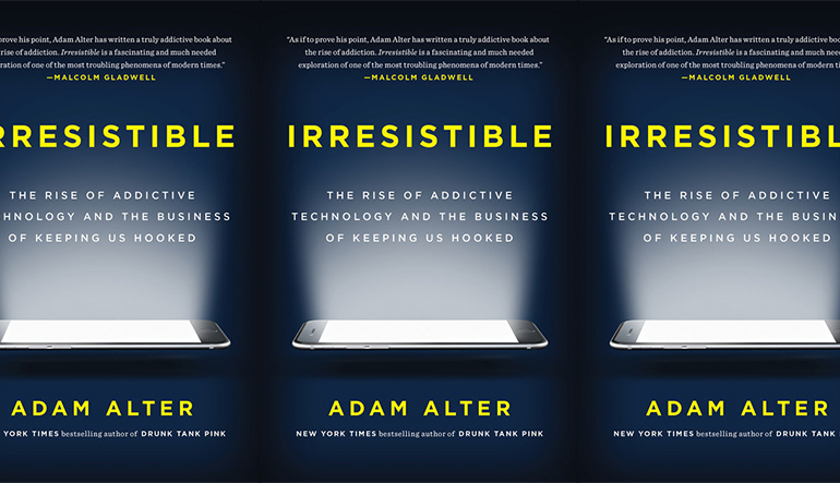 """Book cover for """"Irresistible"""" by Adam Alter. An iPhone screen illuminates the title."""