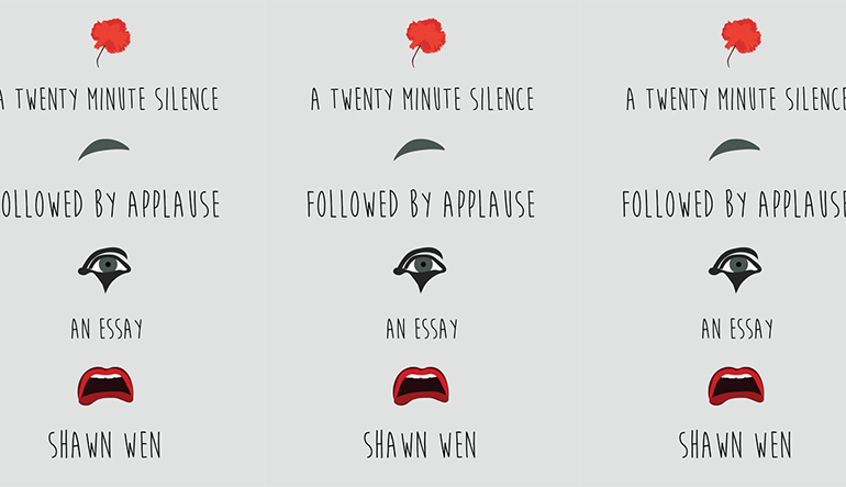"""Book cover for """"A Twenty Minute Silence Followed by Applause"""" by Shawn Wen. Sketches of a flower, an eyebrow, an eye, and a mouth separate the text."""