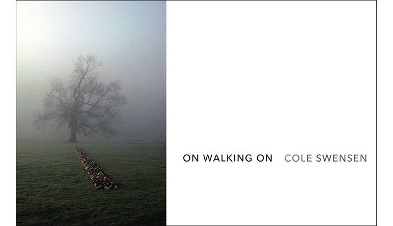 """On the left is a large tree surrounded in fog and on the right is text reading """"On walking on,"""" and """"Cole Swensen."""""""
