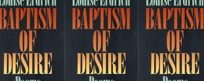 "Book cover with only the words ""BAPTISM OF DESIRE: POEMS by Louise Erdrich"""