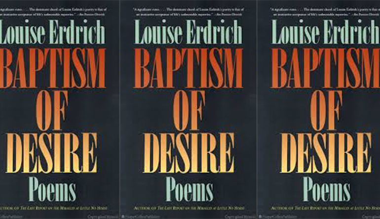 """Book cover with only the words """"BAPTISM OF DESIRE: POEMS by Louise Erdrich"""""""