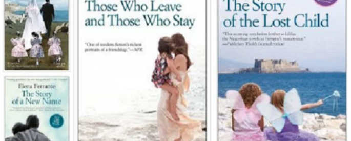 four Elena Ferrante book covers: My Brilliant Friend, The Story of a New Name, Those Who Leave and Those Who Stay, and The Story of the Lost Child