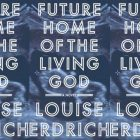 Future Home of the Living God book cover in a repeated pattern