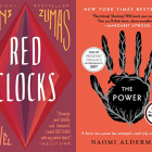 Cover art for Red Clocks by Leni Zumas and The Power by Naomi Alderman