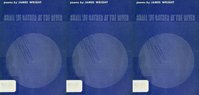 "Blue cover with a spiral and the outline of a person within the spiral, reading ""Shall We Gather at the River"" by James Wright"