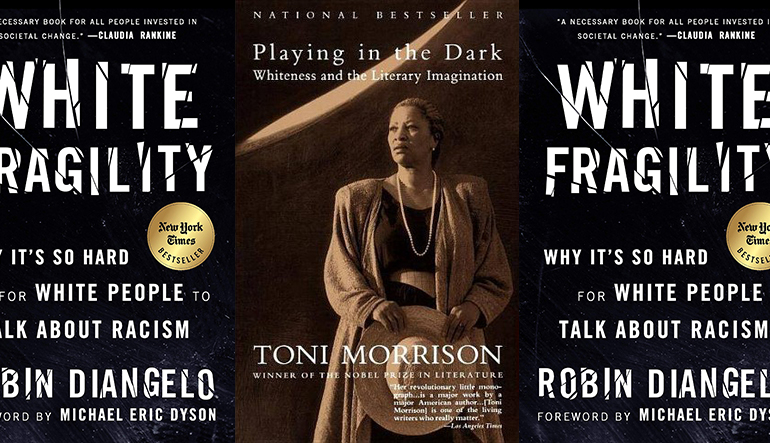 the covers of White Fragility and Playing in the Dark