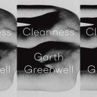 the book cover for Cleanness by Garth Greenwell