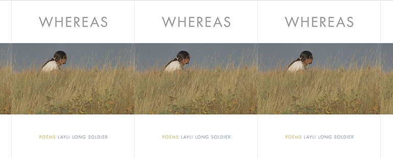 side by side series of the cover of Layli Long Soldier's Whereas-featuring an indigenous woman with a long black braid and wearing sunglasses crouching in tall grasses