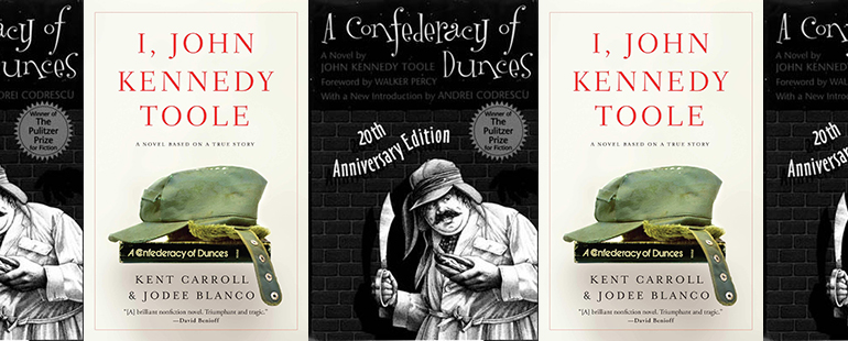 the book covers for A Confederacy of Dunces and I, John Kennedy Toole