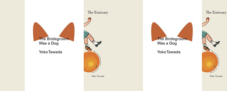 books covers for The Emissary and The Bridegroom Was a Dog by Tawada Yôko