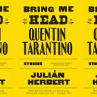 side by side series of the cover of Bring Me the Head of Quentin Tarantino by Julián Herbert