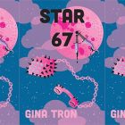 side by side series of the cover of Star 67 by Gina Tron