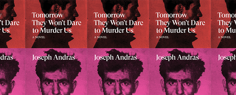 side by side series of the cover of Tomorrow They Won't Dare Murder Us by Joseph Andras
